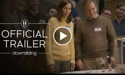 Downsizing (2017) – officialdom trailing – ParamounT Picture