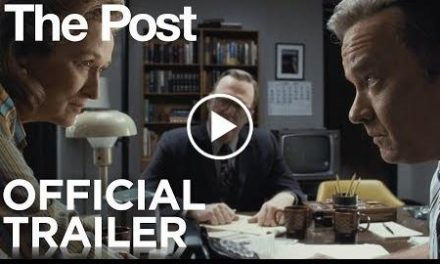 The Post Official Film Trailer – Streep, Hanks, Spielberg