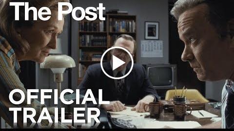 The Post Official Film Trailer – Streep, Hanks, Spielberg