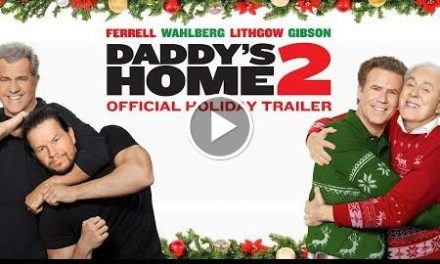 Daddy's Home 2 (2017) – Official Holiday Trailer – Paramount Pictures