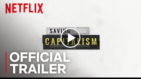 Saving Capitalism  Official Trailer [HD]  Netflix