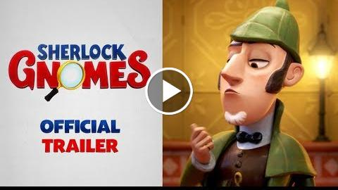 Sherlock Gnomes (2018) – Official Trailer – Paramount Pictures