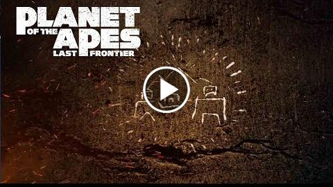 Planet of the Apes: Last Frontier  Episode Four: Bryns Resolve  20th Century FOX