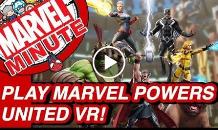 Play MARVEL Powers United VR & More – Marvel Minute 2017