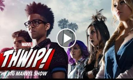 Runaways on THWIP! The Big Marvel Show!