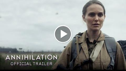 Annihilation (2018) – Official Trailer – Paramount Pictures