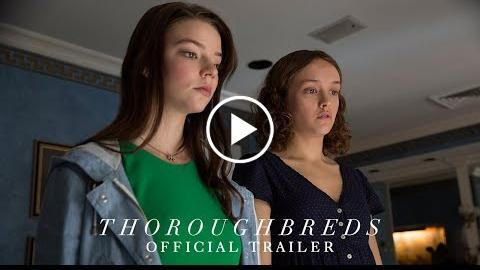THOROUGHBREDS – Official Trailer [HD] – In Theaters March 9, 2018