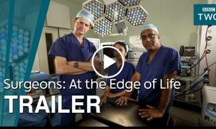Surgeons: At the Edge of Life  Trailer – BBC Two