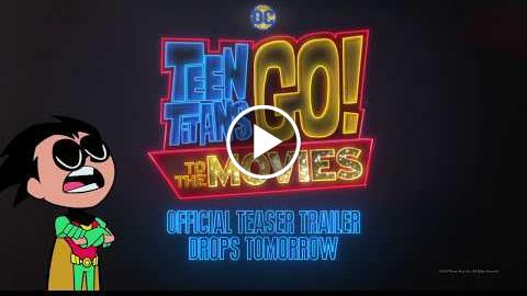 Teen Titans GO! To the Movies – Teaser Trailer Tomorrow
