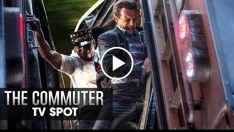 The Commuter (2018 Movie) Official TV Spot Thrilling  Liam Neeson, Vera Farmiga, Patrick Wilson