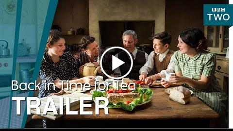 Back in Time for Tea: Trailer – BBC Two