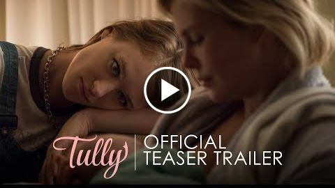 TULLY – Official Teaser Trailer – In Theaters April 20