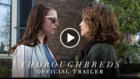 THOROUGHBREDS – Official Trailer 2 [HD] – In Theaters March 9