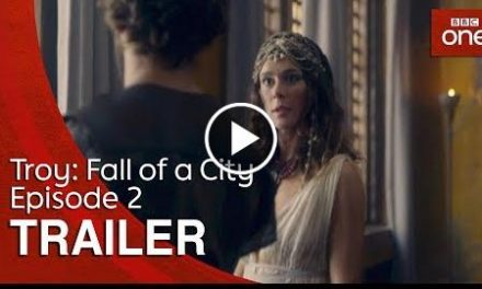 Troy: Fall of a City – Episode 2  Trailer – BBC One