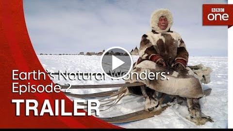 Earth's Natural Wonders: Episode 2  Trailer – BBC One