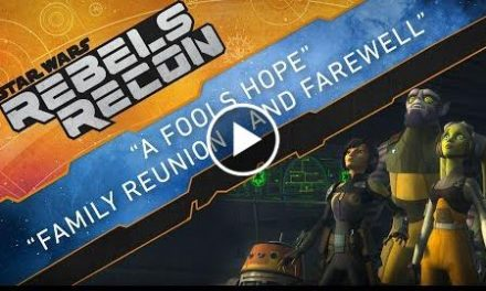 """Rebels Recon #4.7: Inside """"A Fool's Hope"""" & """"Family Reunion – and Farewell""""  Star Wars Rebels"""