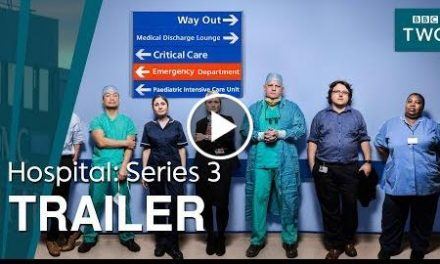 Hospital: Series 3  Trailer – BBC Two
