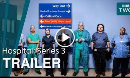 Hospital: Series 3  Trailer – BBC Two
