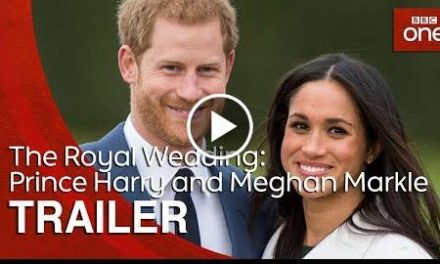 The Royal Wedding: Prince Harry and Meghan Markle  Trailer – BBC One