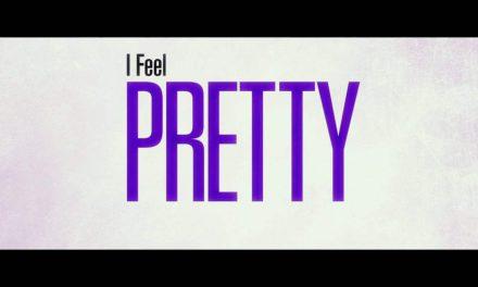 I Feel Pretty: TV Spot – Own It