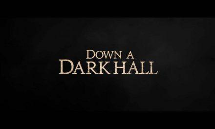 Down a Dark Hall: Trailer