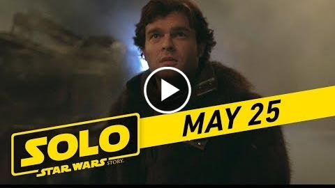 "Solo: A Star Wars Story  ""Han"" TV Spot (:30)"