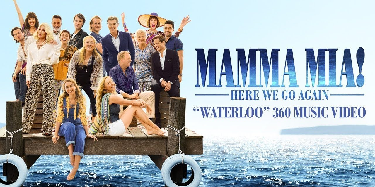 Mamma Mia! Here We Go Again – Waterloo 360 Music Video
