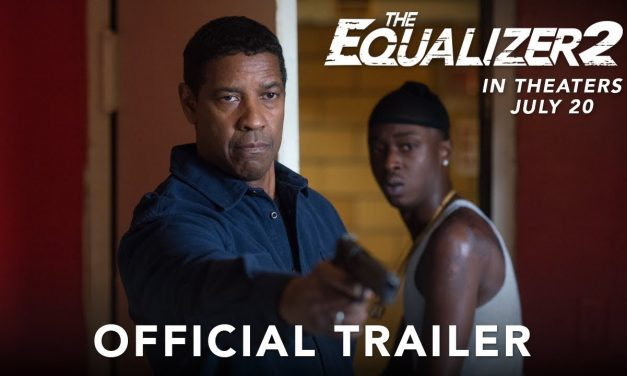 THE EQUALIZER 2 – Official Trailer #2