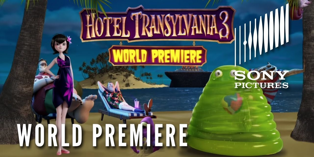 HOTEL TRANSYLVANIA 3: SUMMER VACATION – World Premiere