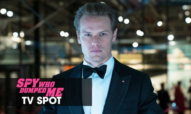 "The Spy Who Dumped Me (2018) Official TV Spot ""Incredible"" – Mila Kunis, Kate McKinnon, Sam Heughan"