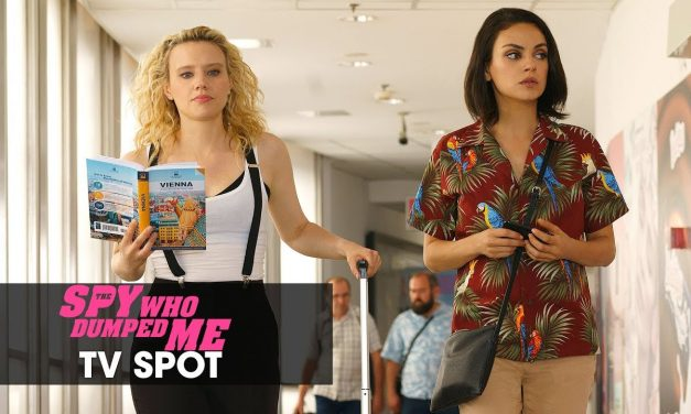 """The Spy Who Dumped Me (2018) Official TV Spot """"Basic"""" – Mila Kunis, Kate McKinnon, Sam Heughan"""