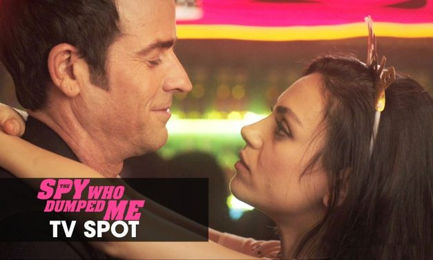 "The Spy Who Dumped Me (2018) Official TV Spot ""Boy Meets Girl"" – Mila Kunis, Kate McKinnon"