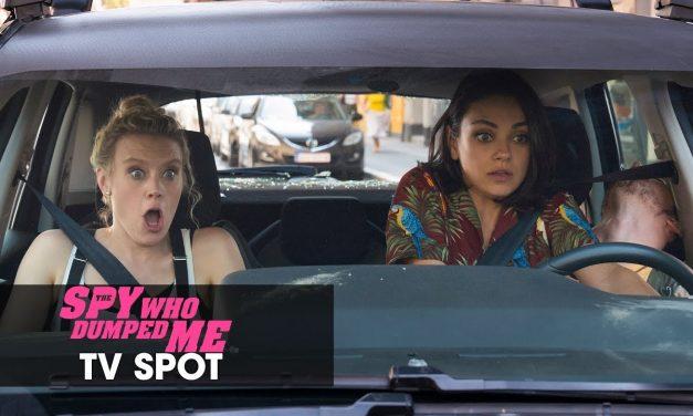 "The Spy Who Dumped Me (2018) Official TV Spot ""Action"" – Mila Kunis, Kate McKinnon, Sam Heughan"