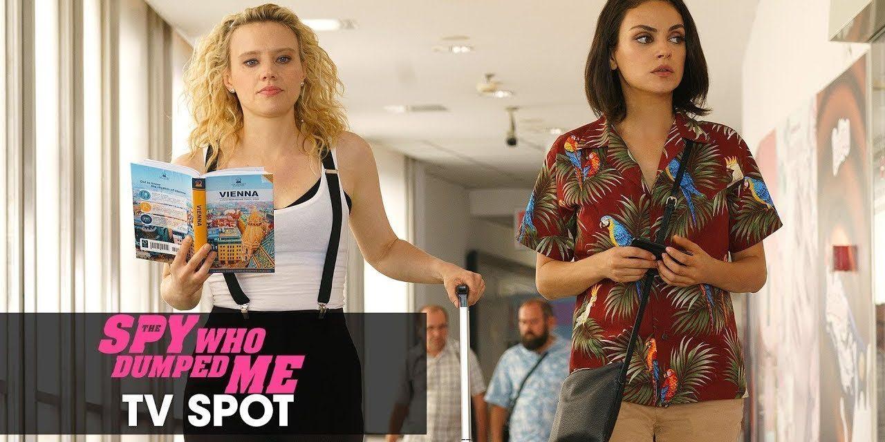 "The Spy Who Dumped Me (2018 Movie) Official TV Spot ""Basic"" – Mila Kunis, Kate McKinnon"