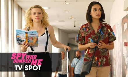"The Spy Who Dumped Me (2018 Movie) Official TV Spot ""Basic"" – Mila Kunis, Kate McKinnon"