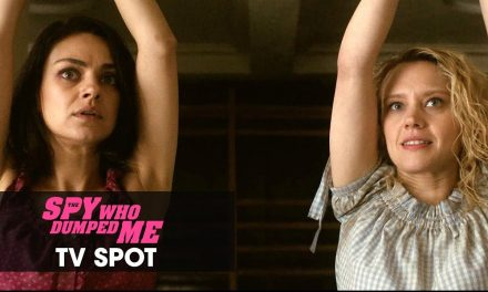 "The Spy Who Dumped Me (2018 Movie) Official TV Spot ""No Training"" – Mila Kunis, Kate McKinnon"