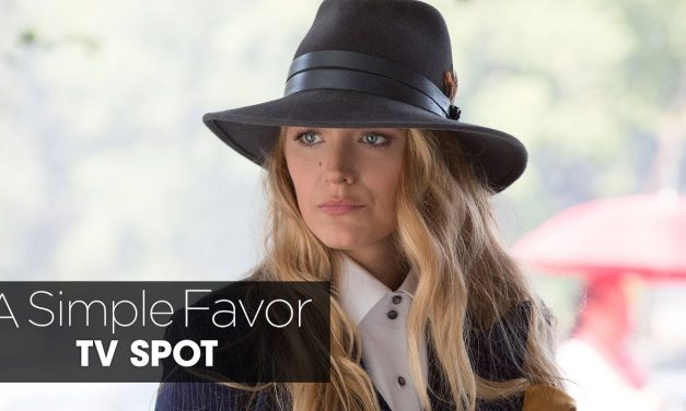 "A Simple Favor (2018 Movie) Official TV Spot ""Emily"" – Anna Kendrick, Blake Lively"