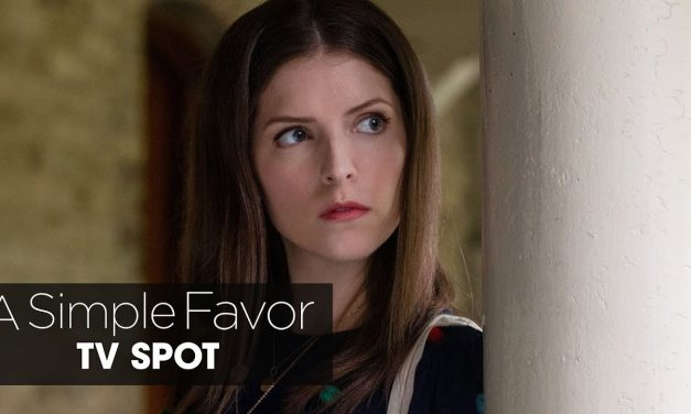 "A Simple Favor (2018 Movie) Official TV Spot ""Trouble"" – Anna Kendrick, Blake Lively"