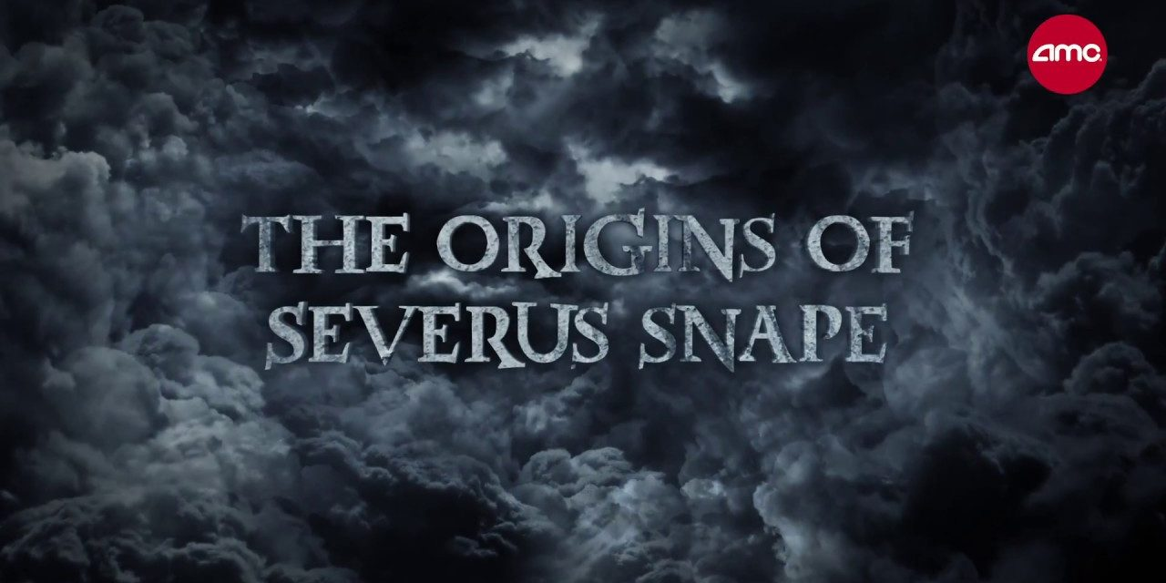 The Origins of Severus Snape (Harry Potter) | AMC Theatres (2018)