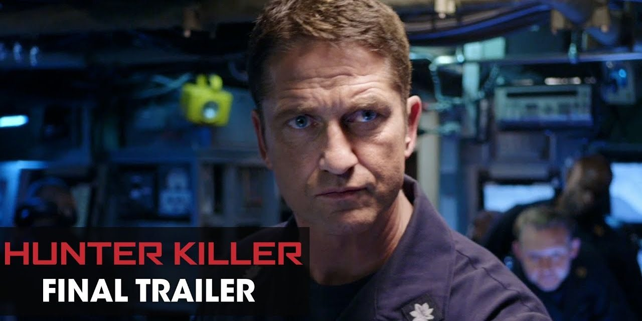 Hunter Killer (2018 Movie) Final Trailer – Gerard Butler, Gary Oldman, Common