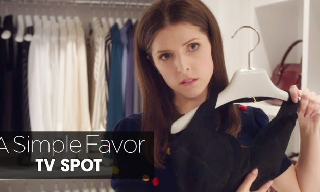 "A Simple Favor (2018 Movie) Official TV Spot ""Truth"" – Anna Kendrick, Blake Lively"