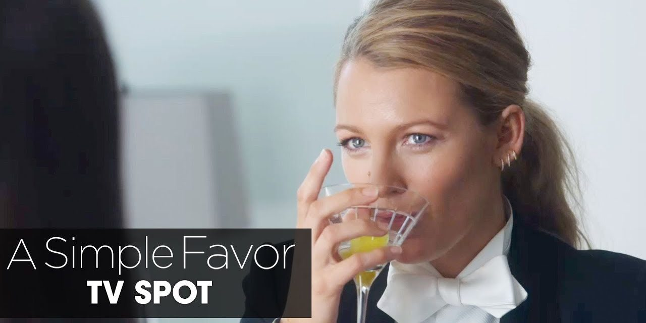 "A Simple Favor (2018 Movie) Official TV Spot ""Big Twist"" – Anna Kendrick, Blake Lively"