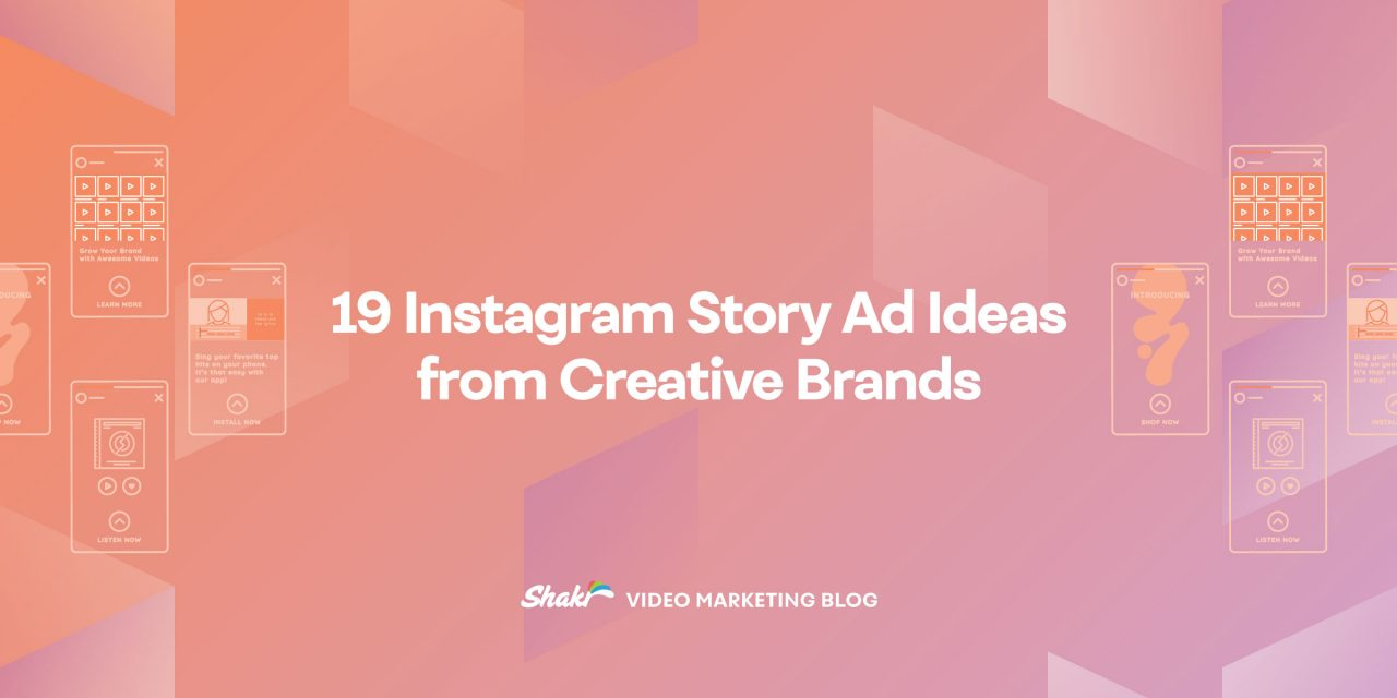 19 Instagram Story Ad Ideas from Creative Brands