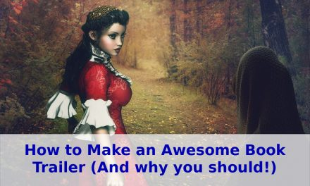 How to Make an Awesome Book Trailer (And why you should!)