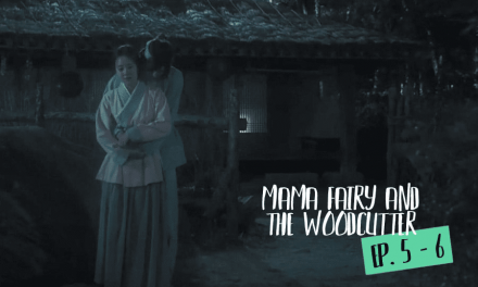 """6 Strange & Hilarious Things About Episodes 5-6 Of """"Mama Fairy And The Woodcutter"""""""