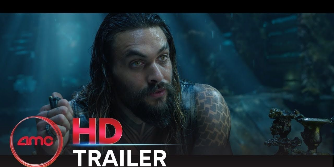 AQUAMAN – Final Trailer (Jason Momoa, Amber Heard) | AMC Theatres (2018)