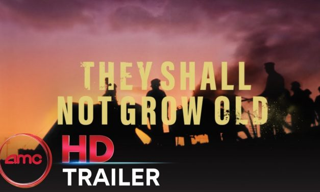 THEY SHALL NOT GROW OLD – Official Trailer | AMC Theatres (2018)