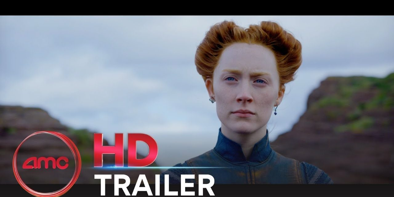 MARY QUEEN OF SCOTS – Final Trailer (Saoirse Ronan, Margot Robbie) | AMC Theatres (2018)