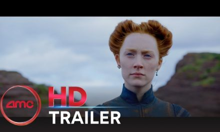 MARY QUEEN OF SCOTS – Final Trailer (Saoirse Ronan, Margot Robbie) | AMC Theatres (2018)