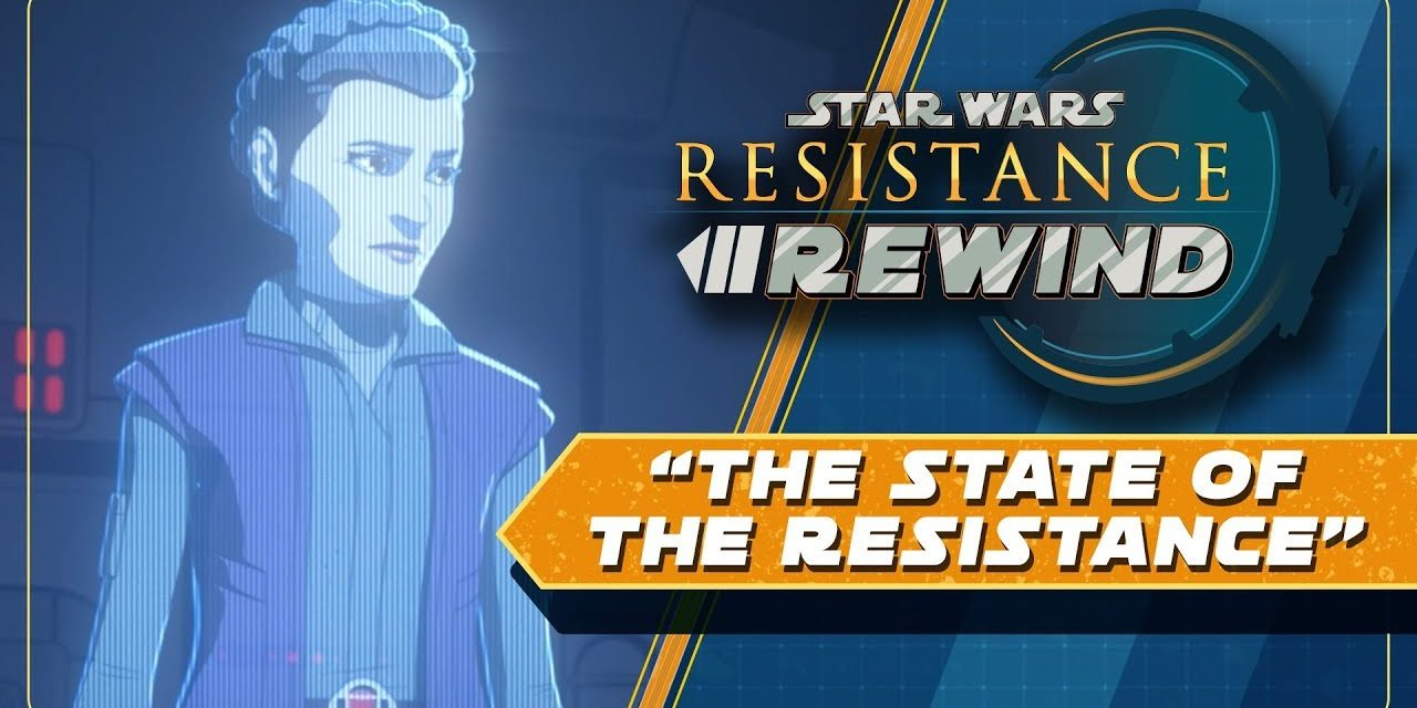 Star Wars Resistance Rewind #1.11 | The State of the Resistance